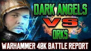 Dark Angels vs Orks Warhammer 40k Battle Report Ep 81