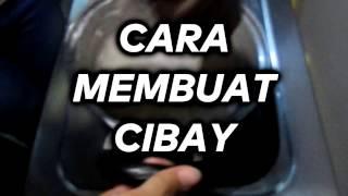 CARA MEMBUAT CIBAY | HOW TO MAKE | TUGAS PRAKARYA