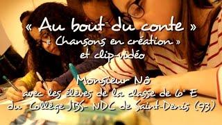 AU BOUT DU CONTE - Les Enfantastiques et Monsieur Nô - Chansons en création et clip