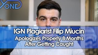 IGN Plagiarist Filip Miucin Apologizes Properly 8 Months After Getting Caught