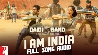 I am India - Full Song Audio | Qaidi Band | Arijit Singh | Yashita Sharma | Amit Trivedi