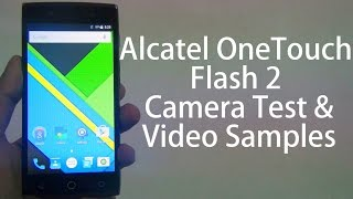 Alcatel OneTouch Flash 2 Camera Test And Video Samples