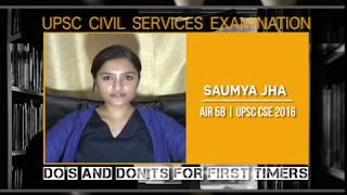 UPSC CSE 2016 | Do's and don'ts for first timers | By Saumya Jha AIR-58