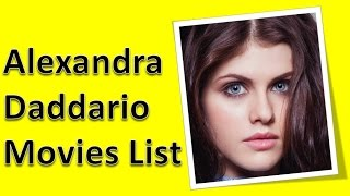 Alexandra Daddario Movies List