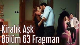 KIRALIK ASK 63 BOLUM FRAGMAN 1 GR SUBS