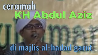 Ceraamah KH.Abdul Aziz-Acara Haul Di Majlis Al Hadad Garut