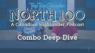North 100 Ep40 - Combo Deep Dive