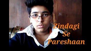 Zindagi se Pareshaan | Kameena yaar part-2
