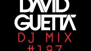 David Guetta - DJ Mix #197
