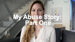 My Abuse Story: Part One