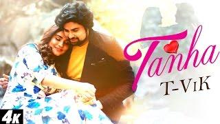 Hindi Song - Tanha - T-Vik - Official Full  Song - Latest Hindi Songs 2016