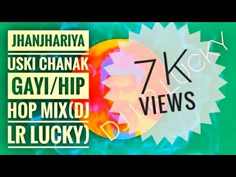 Xxx Mp4 Jhanjhariya Uski Chanak Gayi Hip Hop Mix Dj Lr Lucky 3gp Sex