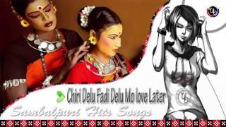 Chiri Delu Fadi Delu Mo love Later || Sambalpuri Hits Songs ||
