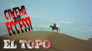 RECENSIONE: El Topo (Cinema degli Eccessi #86)