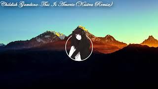 Childish Gambino - This Is Americ@(Kastra Remix)