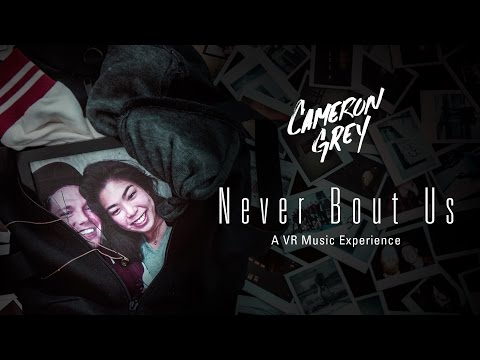 Cameron Grey Never Bout Us VR