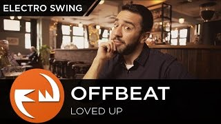 ElectroSWING || Offbeat - Loved Up [Funky Way Release]
