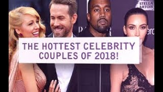 The Hottest Celebrity Couples of 2018!