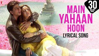 Lyrical: Main Yahaan Hoon Song with Lyrics | Veer Zaara | Shah Rukh Khan | Javed Akhtar