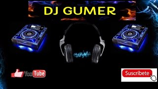 iiiii MUSICA DE ANTRO ENERO 2017   - DJ GUMER - MUCHO RITMO MIX  !!!!!! + MP3 MEDIAFIRE