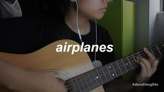Airplanes - 5 Seconds of Summer (Guitar Cover)