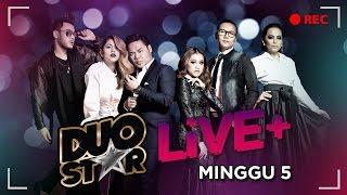 Duo Star Live + Minggu 5 [22/01 9.00PM]