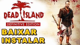 BAIXAR DEAD ISLAND COMPLETO !