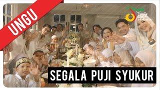 Ungu - Segala Puji Syukur | Video Clip