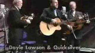 Doyle Lawson & Quicksilver - Julie Ann Come On Home