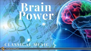 Classical Music for Brain Power: Mozart, Beethoven, Chopin...