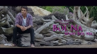 Bol Na | Cover By Rohit