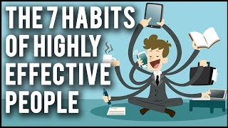 The 7 Habits of Highly Effective People by Stephen Covey | Animated Book Review
