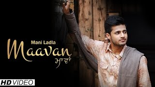 Mani Ladla - Maavan | Official Music Video | Fresh Media Records