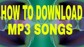 HOW TO DOWNLOAD MP3 SONGS