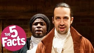 Top 5 Must Know Hamilton The Musical Facts