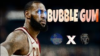 "LeBron James Mix ~ ""BUBBLE GUM"" Collab with CP Mixtapes!"