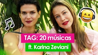 TAG: 20 MÚSICAS ft. KARINA ZEVIANNI - Luana Piovani