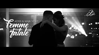 ADiss - FEMME FATALE + MAJK SPIRIT《OFFICIAL VIDEO》