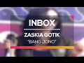 Download Lagu Zaskia Gotik - Bang Jono (Live on Inbox)