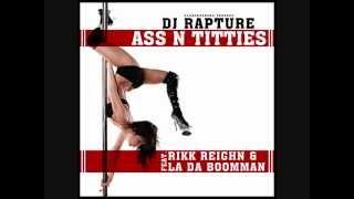 DJ RAPTURE ft. RIKK REIGHN & LA DA BOOMMAN - ASS N TITTIES (PlanetRadio-Mitschnitt)