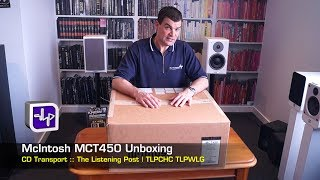 McIntosh MCT450 CD Transport Unboxing | The Listening Post | TLPCHC TLPWLG