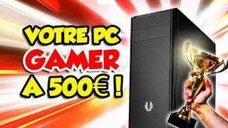 UN PC GAMER à 500€ en 2020? C'est possible