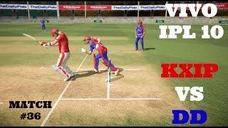 VIVO IPL 10 : KXIP VS DD : MATCH 36