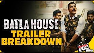 Batla House : Trailer Breakdown | John Abraham, Nikkhil Advani