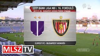 Újpest FC - Budapest Honvéd    2-1   OTP Bank Liga   16. forduló   MLSZTV