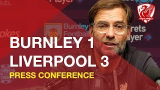 Burnley 1-3 Liverpool | Jurgen Klopp Press Conference