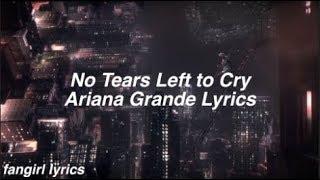 No Tears Left To Cry    Ariana Grande Lyrics
