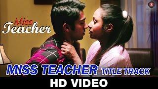 Miss Teacher (Title Track) | Nitin Bali | Kamalika Chanda, Resham Thakkar & Rahul Sharma