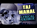 Download Taj Mahal 1963 Full Video Lyrical Songs Jukebox Pradeep Kumar Bina Rai Veena Rehman mp3