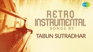 Top 50 songs of Tabun Sutradhar | Instrumental HD Songs | One Stop Jukebox